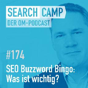 Buzzword Bingo: Welche SEO-Themen sind wichtig? [Search Camp 174]