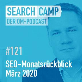 SEO-Monatsrückblick März 2020: COVID-19, Featured Snippets, SEO-Tool-Updates + mehr [Search Camp Episode 121]