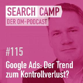 Der Trend zum Kontrollverlust: Automatisierung in Google Ads [Search Camp Episode 115]