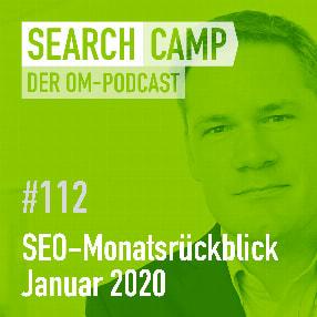 SEO-Monatsrückblick Januar 2020: Featured Snippets, Entfernen-Funktion, Surfaces Across Google + mehr [Search Camp Episode 112]