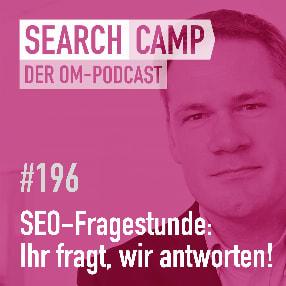 SEO-Fragestunde: Eure Fragen, unsere Antworten! [Search Camp Episode 196]
