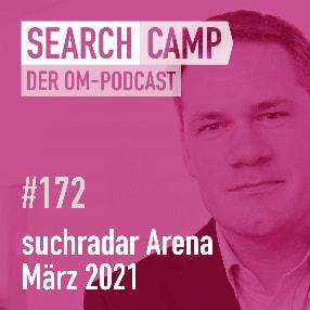 suchradar Arena: Die SEO-Diskussionsrunde im März 2021 [Search Camp 172]