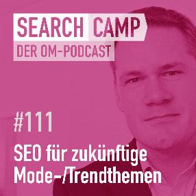 SEO für zukünftige Mode-/Trendthemen [Search Camp Episode 111]