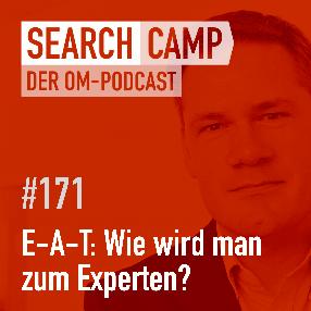 E-A-T + SEO: Wie wird man zum Experten? [Search Camp 171]