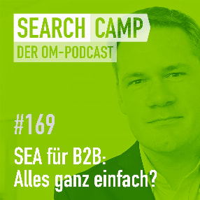 SEA für B2B-Unternehmen: Alles ganz einfach? [Search Camp 169]