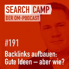 Backlinks aufbauen: Wie komme ich auf gute Ideen? [Search Camp 191]