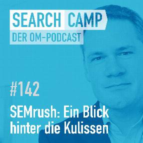 SEMrush: Ein Blick hinter die Kulissen [Search Camp Episode 142]