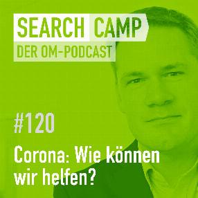 Corona: Wie können wir helfen? [Search Camp Episode 120]