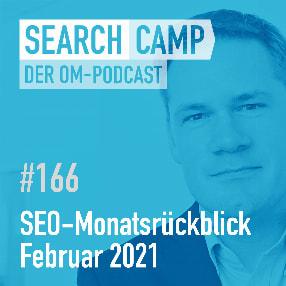 SEO-Monatsrückblick Februar 2021: Search Console, Passage Ranking, Tool-Updates + mehr [Search Camp 166]