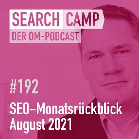 SEO-Monatsrückblick August 2021: Seitentitel, Article Markup, Crawl Budget + mehr [Search Camp 192]