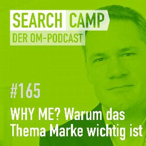 WHY ME? Warum das Thema Marke so wichtig ist! [Search Camp 165]
