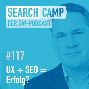 UX + SEO = Erfolg? [Search Camp Episode 117]