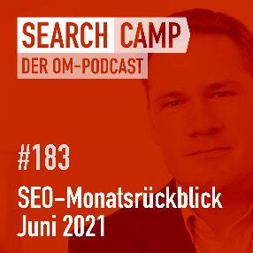 SEO-Monatsrückblick Juni 2021: Markup- und Tool-Updates, Inclusive Language + mehr [Search Camp 183]