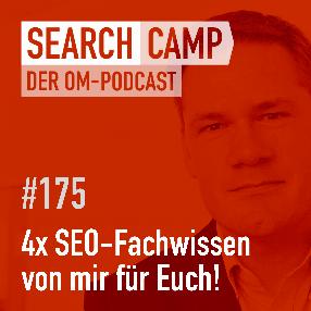 4x SEO-Fachwissen für Euch – von mir! [Search Camp 175]