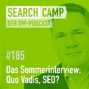 Das Sommerinterview mit Olaf Kopp: Quo Vadis, SEO? [Search Camp Episode 185]