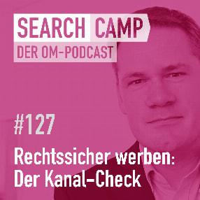 Rechtssicher werben: Der Kanal-Check [Search Camp Episode 127]