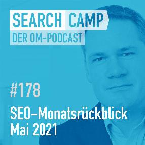 SEO-Monatsrückblick Mai 2021: Page Speed, Search Console, Linkaufbau + mehr [Search Camp 178]
