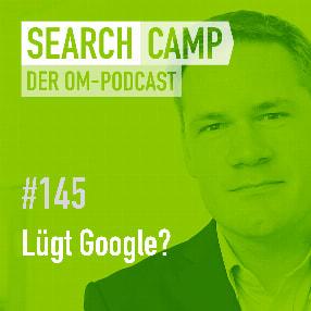 Lügt Google? [Search Camp Episode 145]