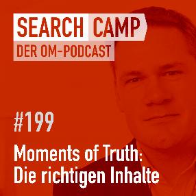 Moments of Truth: Der richtige Content zum richtigen Zeitpunkt [Search Camp Episode 199]