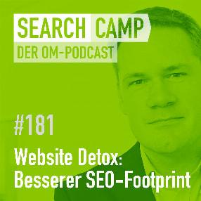 Website Detox: 7 Strategien für einen besseren SEO-Footprint [Search Camp 181]