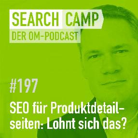 SEO für Produktdetailseiten: Lohnt sich das überhaupt? [Search Camp Episode 197]