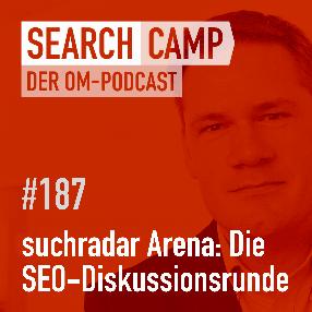 suchradar Arena: Die SEO-Diskussionsrunde im Juni 2021 [Search Camp 187]
