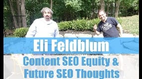 Video: Eli Feldblum On Content SEO Equity & Future SEO Thoughts - Vlog #108
