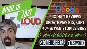 Video: Big Google Product Reviews Update, Soft 404s Ranking Issues & Google Ads Auto Apply Recommendations