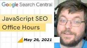 Video: JavaScript SEO Q&A May 26th 2021