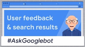 Video: How does user feedback impact search results? #AskGooglebot