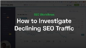 Video: How to Investigate Declining SEO Traffic | SEO Workflows