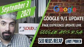 Video: Sept 1 Google Search Update, Title Changes, Google Ads RSAs, Search Console Data Lost & More