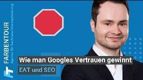 Video: EAT und SEO  - wie man Googles Vertrauen gewinnt
