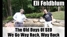Video: Eli Feldblum Reminiscing About The Old Days Of SEO - We Go Way Back, Way Back (part one) - #106