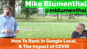 Video: Mike Blumenthal How To Tactically Rank In Google Local & The Impact of COVID #92