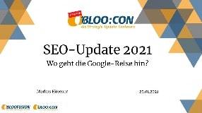 Video: Webinar-Aufzeichnung: Das SEO-Update 2021 - Wo geht die Google-Reise hin? (BLOO:CON 2021)