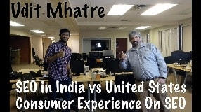 Video: Udit Mhatre On SEO in India vs United States & Consumer Experience On SEO - #130
