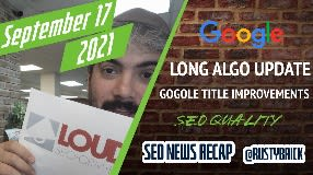 Video: Search News: Google Long Ranking Update, Title Improvements, SEO & Quality & More