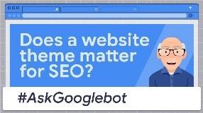 Video: Does a website theme matter for SEO?  #AskGooglebot