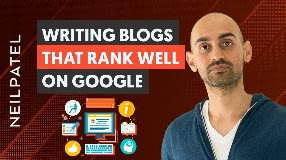 Video: How to Write Blog Posts That Consistently Rank Well on Google