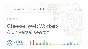 Video: Cheese, Web Workers, universal search, and more!