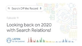 Video: Looking back on 2020 with Search Relations