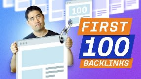 Video: How to Get your First 100 Backlinks