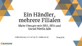 Video: Webinar-Aufzeichnung: Ein Händler, mehrere Filialen - SEO, SEA und Social Media Ads (30.04.2021)