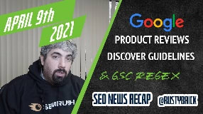 Video: Google Product Reviews Update, Discover Guidelines, Regex On Search Console & Google/SEO Adversarial