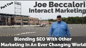 Video: Joe Beccalori On Blending SEO With Other Marketing In An Ever Changing World - Vlog #100
