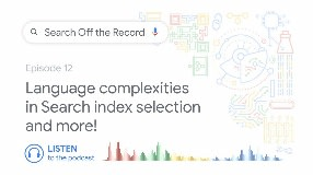 Video: Language complexities in Search index selection and more!