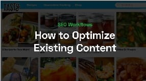Video: How to Optimize Existing Content | SEO Workflows