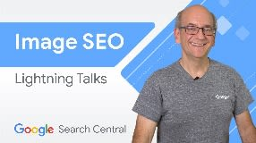 Video: SEO for Google Images | Search Central Lightning Talks
