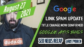 Video: Google Link Spam Update Complete, Title Changes In Search Results, Search Console Bug & Google Ads